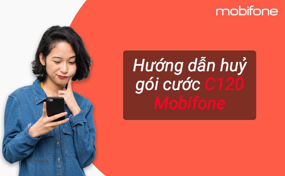 huong-dan-huy-goi-cuoc-c120-mobifone