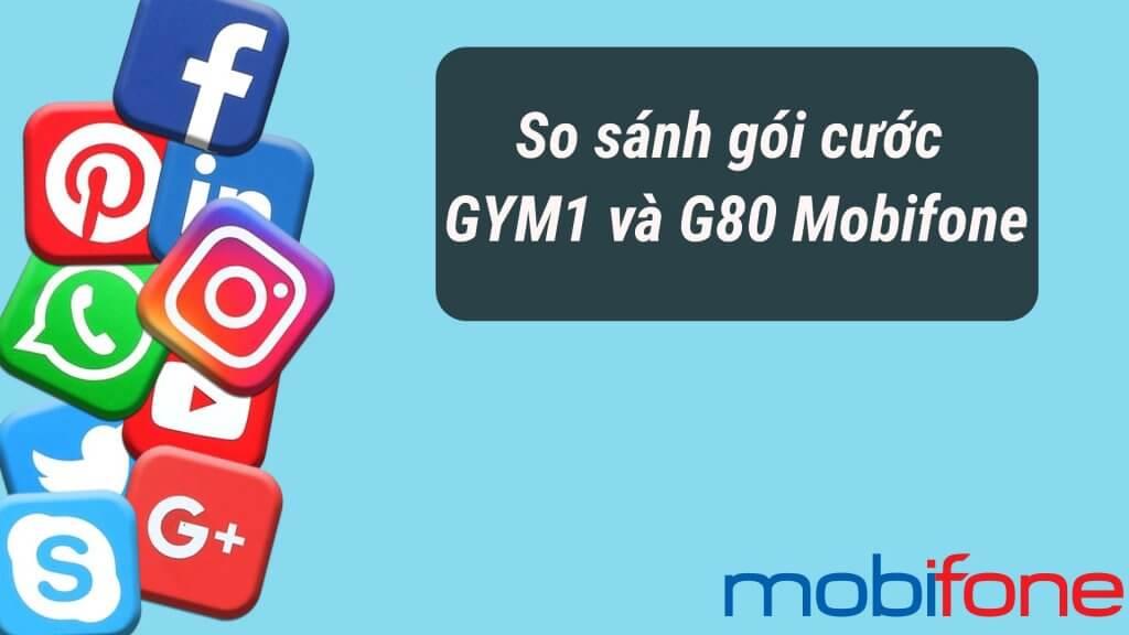 so-sanh-goi-cuoc-gym1-va-g80-mobifone
