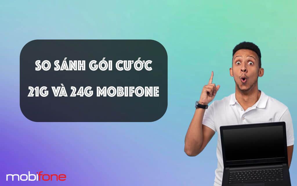 so-sanh-goi-cuoc-21g-va-24g-mobifone